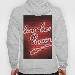 Long live bacon Hoody