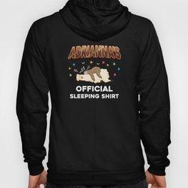 Adrianna Name Gift Sleeping Shirt Sleep Napping Hoody