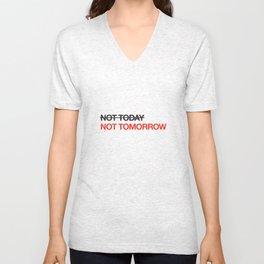 not tomorrow Unisex V-Neck