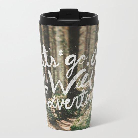 Let's Go on a Wild Adventure Metal Travel Mug