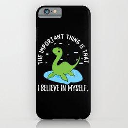 Loch Ness Nessi Believes In Herself iPhone Case