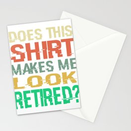 """A Retirement Tee For Retirees Saying """"Does This Shirt Makes Me Look Retired"""" T-shirt Design Oldie Stationery Cards"""