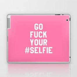 GO FUCK YOUR SELFIE (Pink) Laptop & iPad Skin