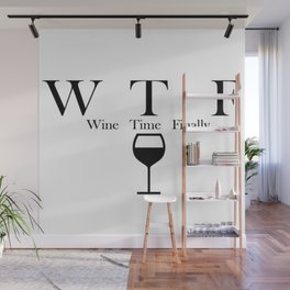 Wine Time Finally Wall Mural