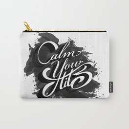 Calm your tits Carry-All Pouch