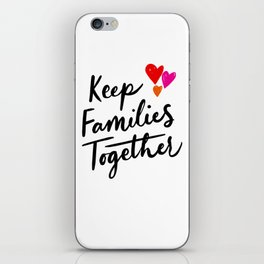 Keep Families Together iPhone Skin