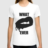 whatever T-shirts featuring WHATEVER by Delirium