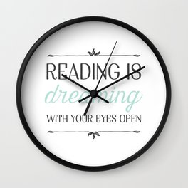 Reading is Dreaming Wall Clock