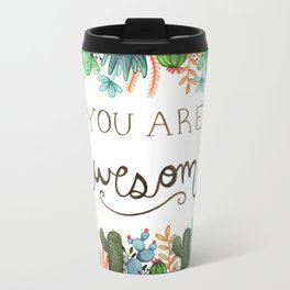 You Are Awesome Metal Travel Mug