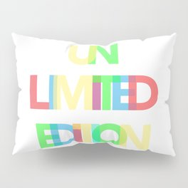 Unlimited Edition Pillow Sham