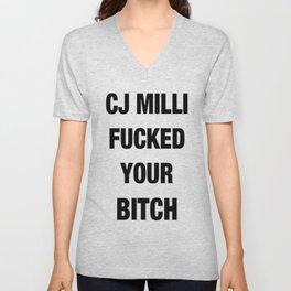 CJ Milli Fucked Your Bitch Unisex V-Neck
