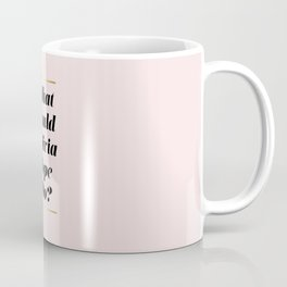 What Would Olivia Pope Do? Pink Coffee Mug