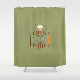 BAKERS MAKE... Shower Curtain