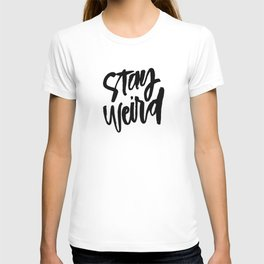 Stay Weird Hand Lettering Minimal Art T-shirt