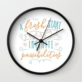 A Fresh start and infinite possibilities Wall Clock