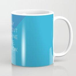 A Day Without Sunshine. Coffee Mug