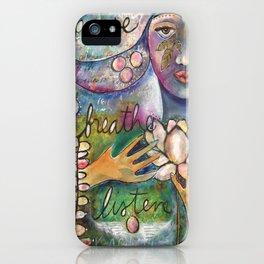Breathe, Pause, Listen iPhone Case