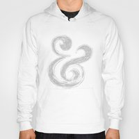 ampersand Hoodies featuring Ampersand by Artworks by PabloZarate Inc.