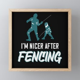 Fencing Saying Fencer Epee Gift Framed Mini Art Print