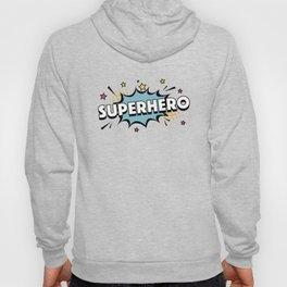 The Superhero I Hoody