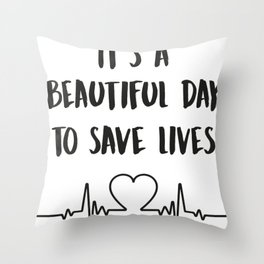 It's a Beautiful Day To Save Lives - Funny Cna Registered Nurse Throw Pillow