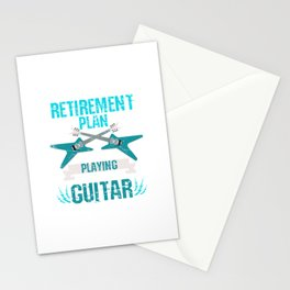 Retirement Plan Is To Play Guitar Stationery Cards