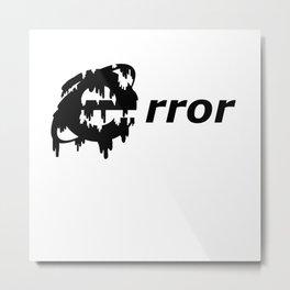 Error / Internet Explorer Metal Print