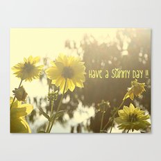 Have a Sunny Day !! Canvas Print