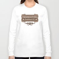 thanksgiving Long Sleeve T-shirts featuring Thanksgiving Established 1621  by Cosmik Monkey