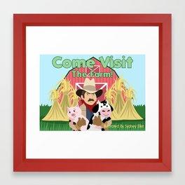 Come Visit The Farm! Framed Art Print