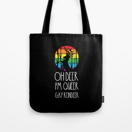 Oh deer I'm queer Gay Reindeer Rainbow Tolerance Tote Bag