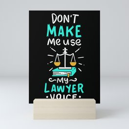 Lawyer Design: Don't Make Me Use My Lawyer Voice Mini Art Print