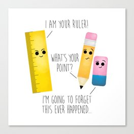 I Am Your Ruler Canvas Print