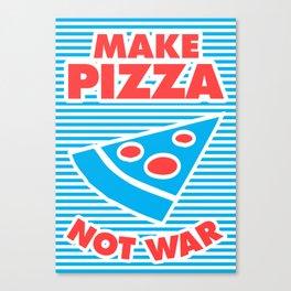Make Pizza Not War Canvas Print