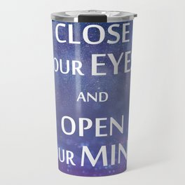 Close your eyes and open your mind spiritual quote magical night sky stars space in blue and pink Travel Mug