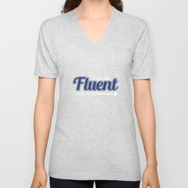 """""""I Speak Fluent Sarcasm"""" tee design perfect to mock your friends this holiday! Go get it now!  Unisex V-Neck"""