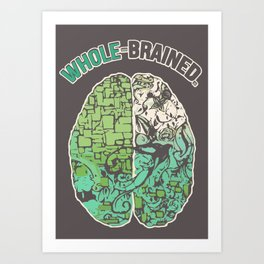 Whole-Brained Art Print