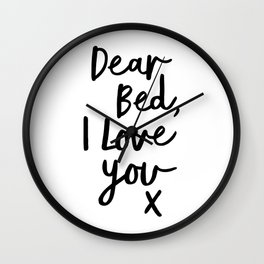 Dear Bed, I Love You X black and white typography poster black-white design bedroom wall home decor Wall Clock
