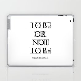 """""""To Be Or Not To Be"""" William Shakespeare Laptop & iPad Skin"""