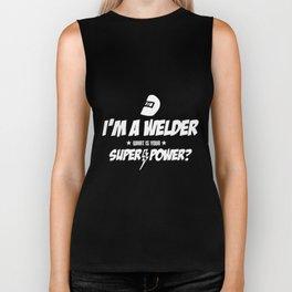 Im a Welder What Is Your Super Power Welding engineer Biker Tank