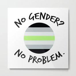 No Gender? No Problem. Metal Print