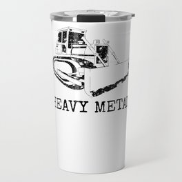 Heavy Metal Dozer Digger Funny Cute Backhoe Bulldozer Black Travel Mug