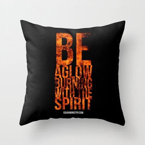 Be Aglow Burning With the Spirit Throw Pillow