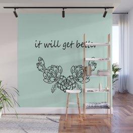 It Will Get Better . Blue Wall Mural