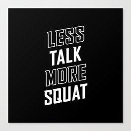 Less Talk More Squat Canvas Print
