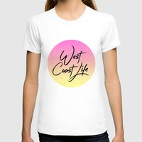 west coast T-shirts featuring West coast life by Hanna Kastl-Lungberg