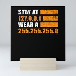 Stay at 127.0.0.1 | Programmer Gift Idea Mini Art Print