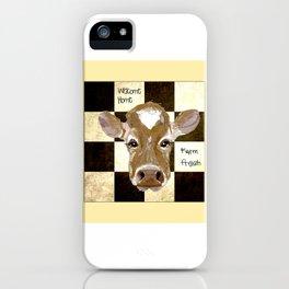 Farmhouse Cow, Welcome Home Farm Fresh iPhone Case