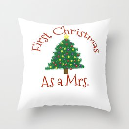 First Christmas as a Mrs - 1st Married Xmas Wife Throw Pillow