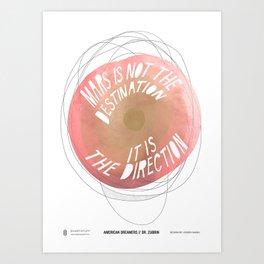American Dreamers // Dr. Zubrin Art Print